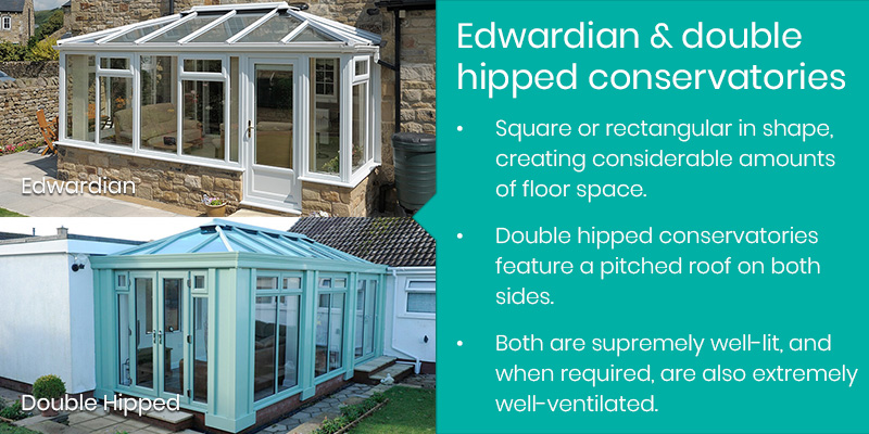 Edwardian & Double Hipped conservatory facts